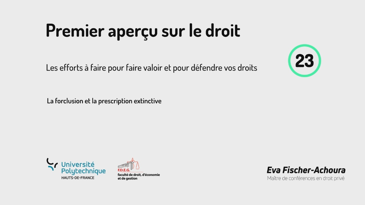 23. La forclusion et la prescription extinctive